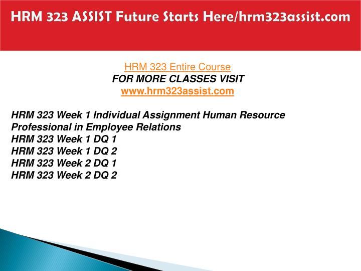 Hrm 323 assist future starts here hrm323assist com1