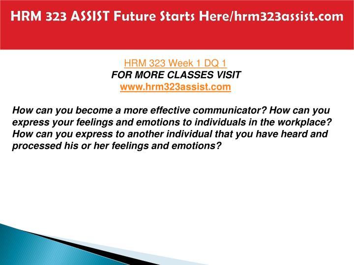 Hrm 323 assist future starts here hrm323assist com2