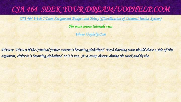 CJA 464  Seek Your Dream/
