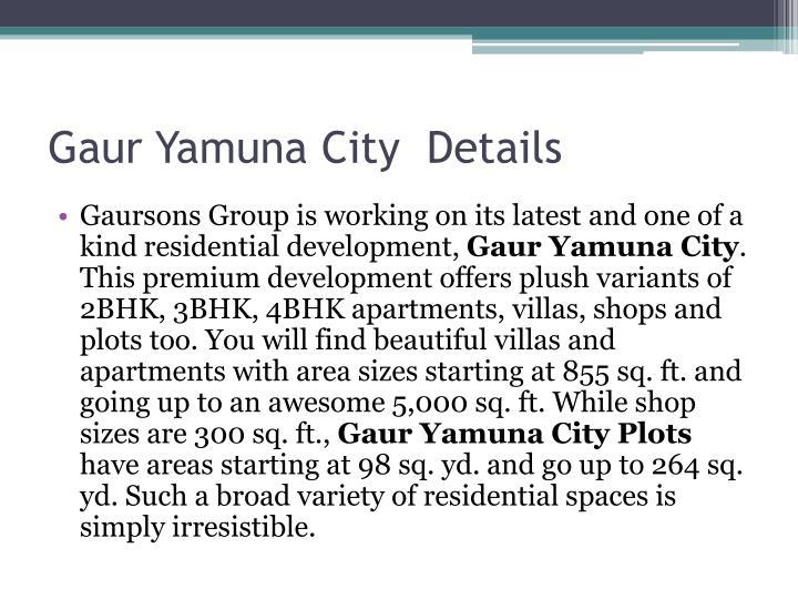 Gaur Yamuna City  Details