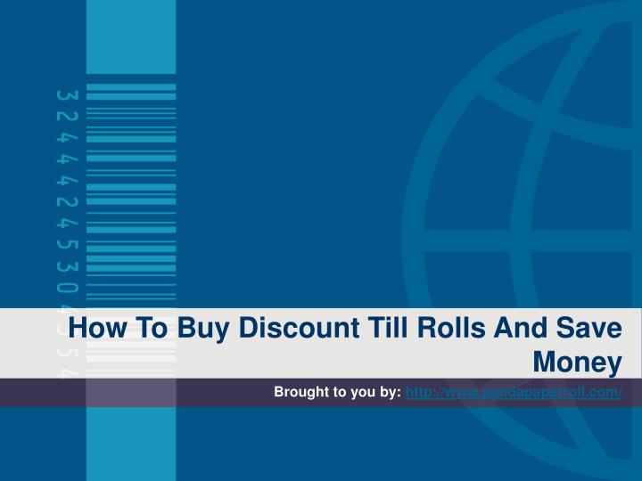 How to buy discount till rolls and save money