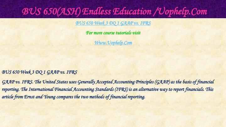 BUS 650(ASH) Endless Education /Uophelp.Com