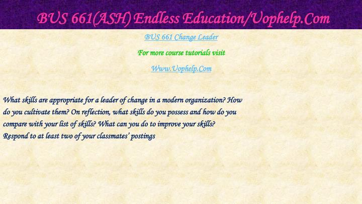 BUS 661(ASH) Endless Education/Uophelp.Com