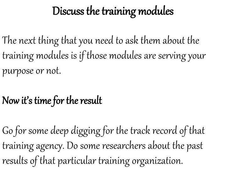 Discuss the training modules