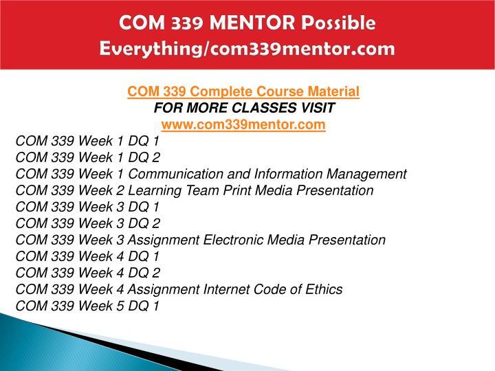 Com 339 mentor possible everything com339mentor com1