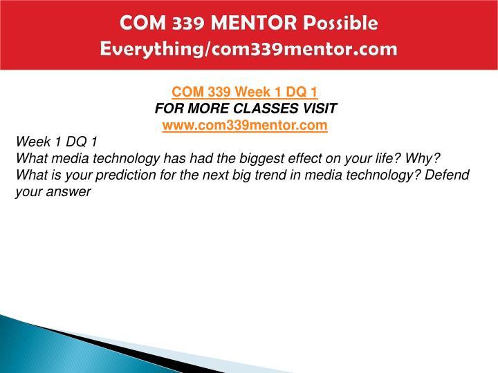 Com 339 mentor possible everything com339mentor com2