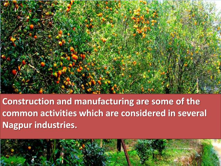 Construction and manufacturing are some of the