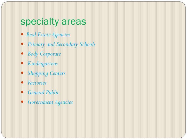 Specialty areas