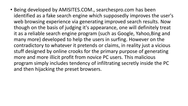 Being developed by AMISITES.COM., searchespro.com has been identified as a fake search engine which ...