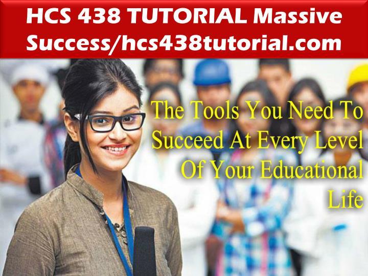 HCS 438 TUTORIAL Massive Success/hcs438tutorial.com