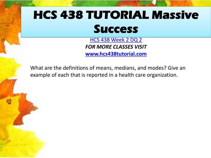 HCS 438 TUTORIAL Massive Success