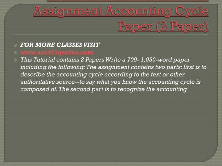 ACC 421 Week 1 Individual Assignment Accounting Cycle Paper (2 Paper)