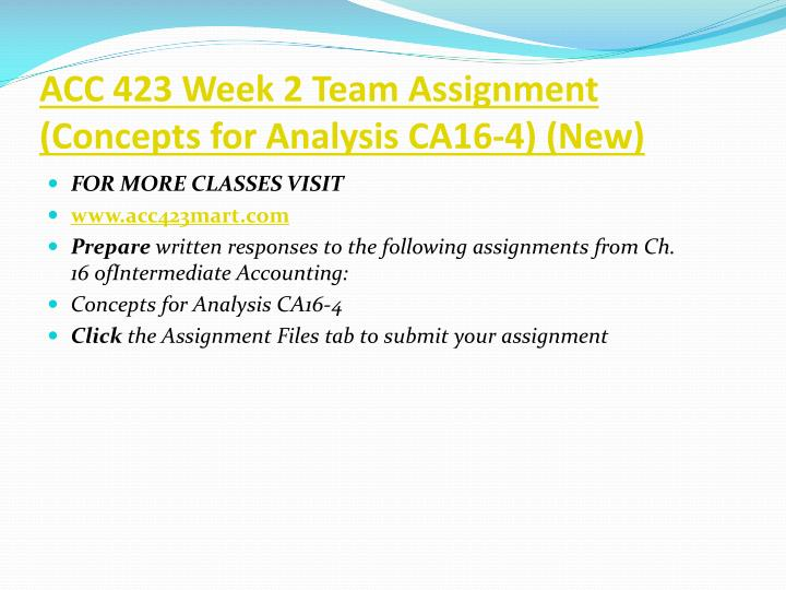 ACC 423 Week 2 Team Assignment (Concepts for Analysis CA16-4) (New)