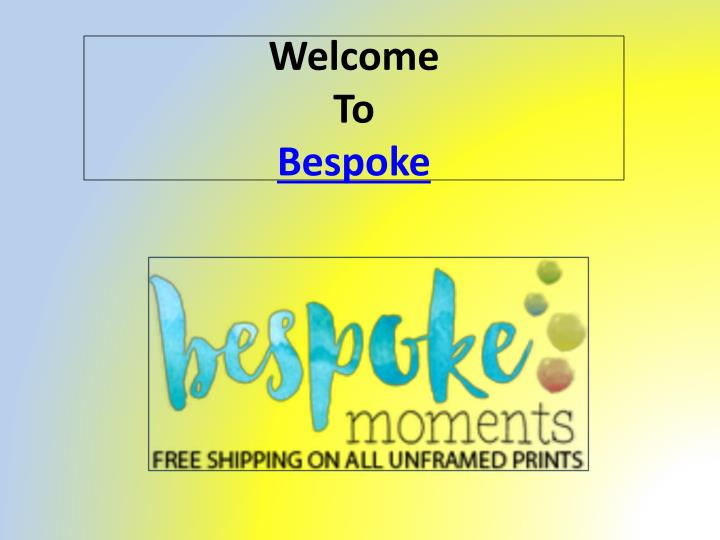 Welcome to bespoke