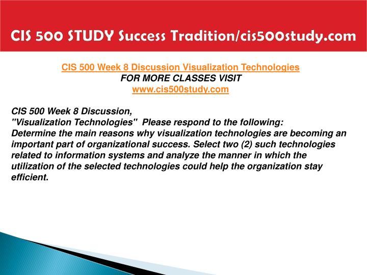 CIS 500 STUDY Success Tradition/cis500study.com