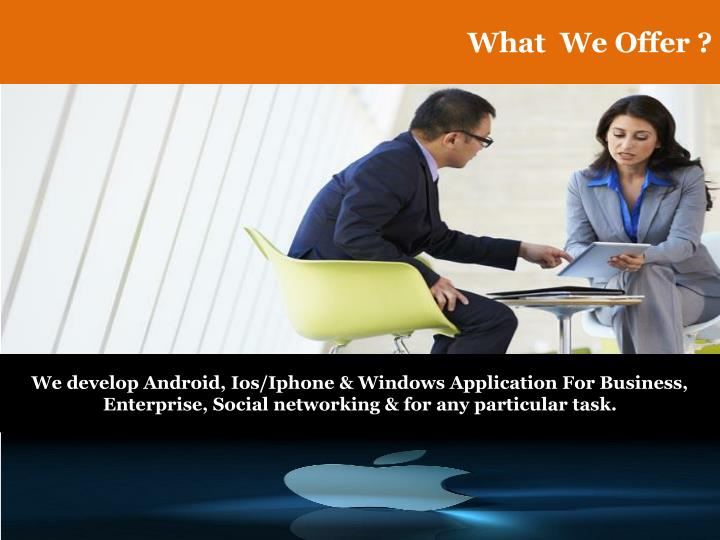 What  We Offer ?