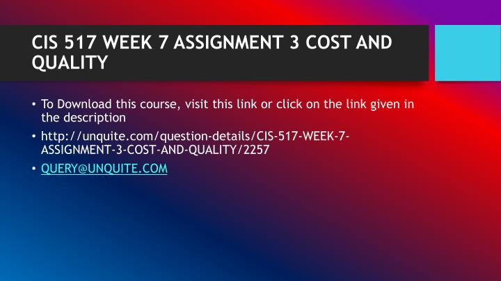 Cis 517 week 7 assignment 3 cost and quality1