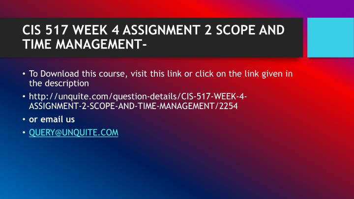 Cis 517 week 4 assignment 2 scope and time management1