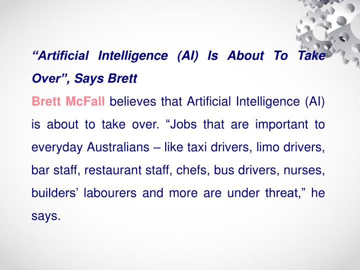 """""""Artificial Intelligence (AI) Is About To Take Over"""", Says Brett"""