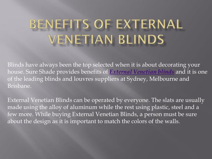 Blinds have always been the top selected when it is about decorating your