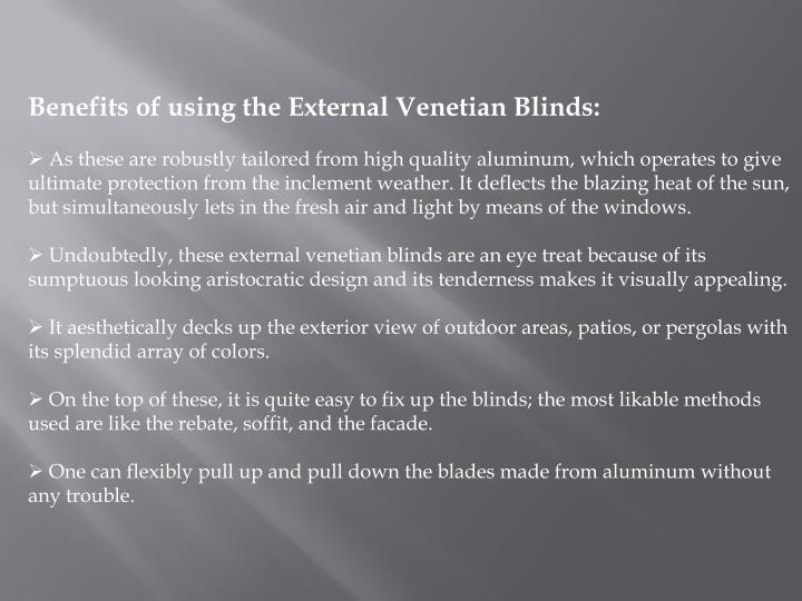 Benefits of using the External Venetian Blinds:
