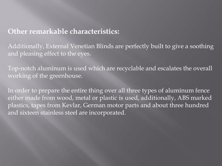 Other remarkable characteristics: