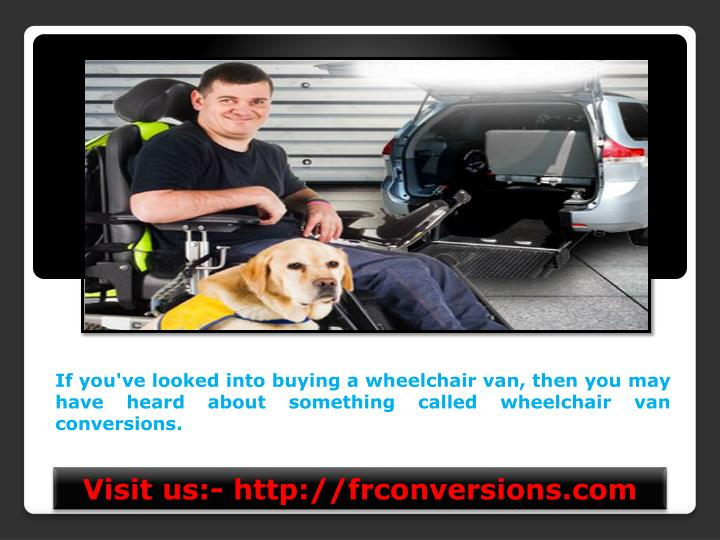 If you've looked into buying a wheelchair van, then you may have heard about something called wheelchair van conversions.