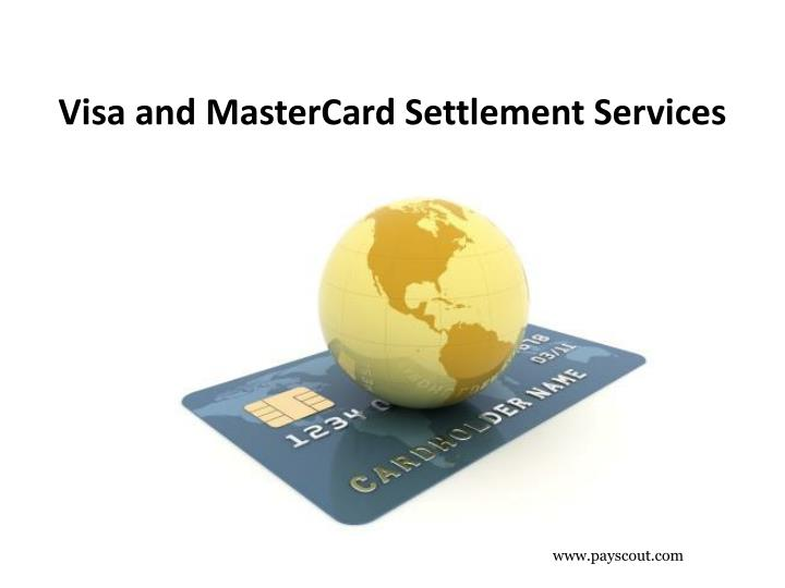 Visa and MasterCard Settlement Services