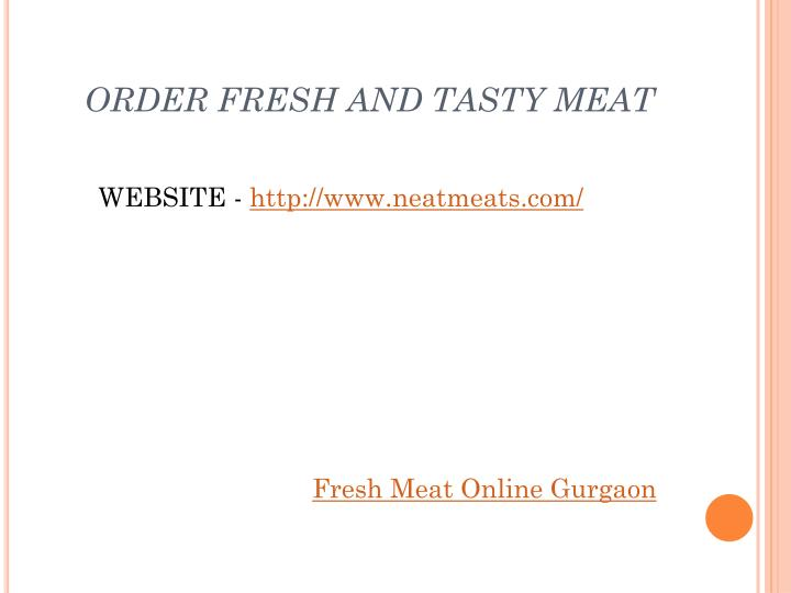 ORDER FRESH AND TASTY MEAT