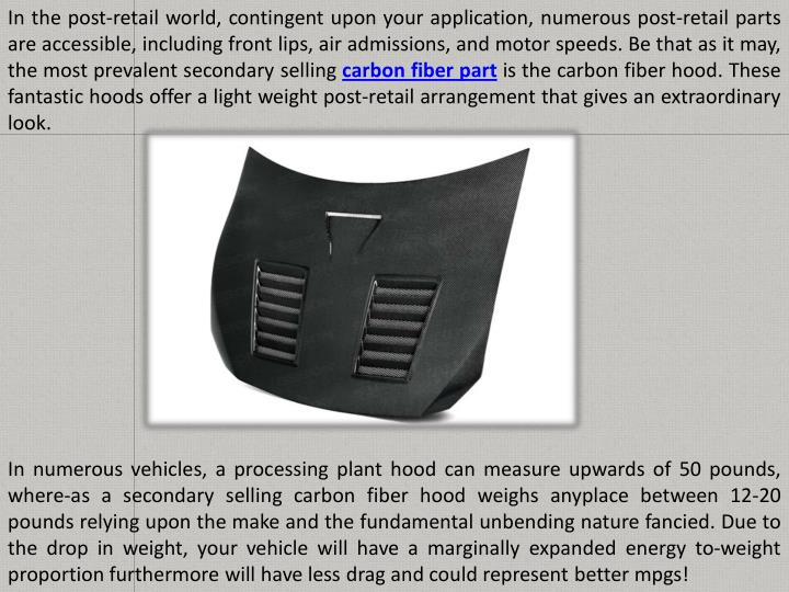 In the post-retail world, contingent upon your application, numerous post-retail parts
