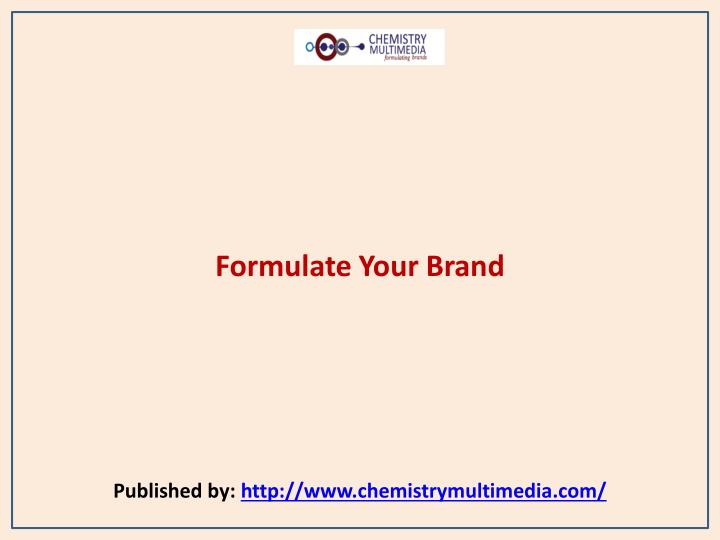 formulate your brand published by http www chemistrymultimedia com
