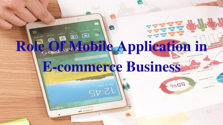 Role of mobile application in e commerce business