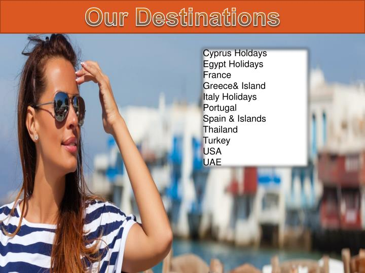 Our Destinations