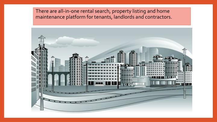 There are all-in-one rental search, property listing and home