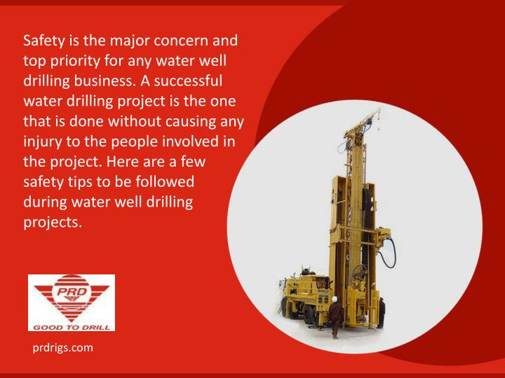 Safety is the major concern and top priority for any water well drilling business. A successful wate...