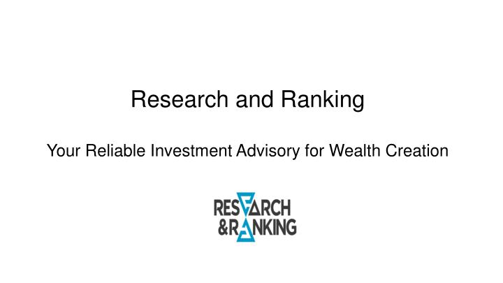 Research and ranking your reliable investment advisory for wealth creation