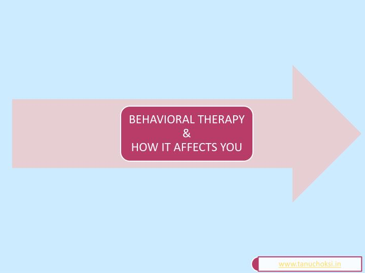 Behavioral therapy how it affects you