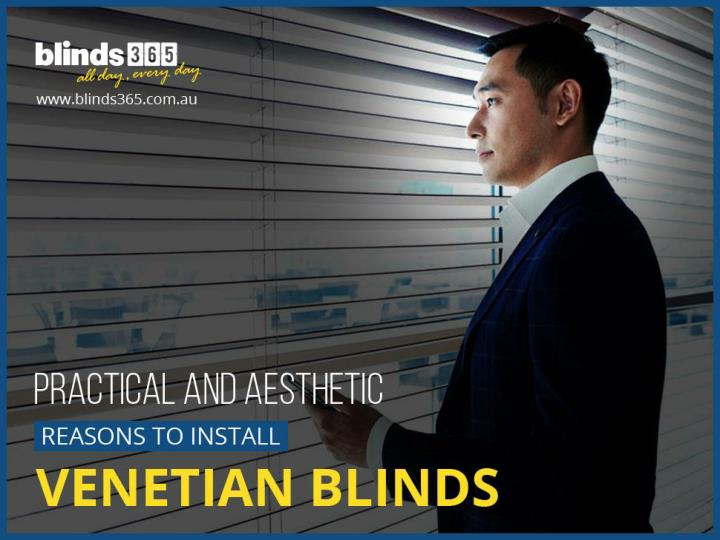 Practical and aesthetic reasons to install venetian blinds