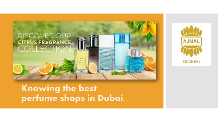 Knowing the best perfume shops in dubai