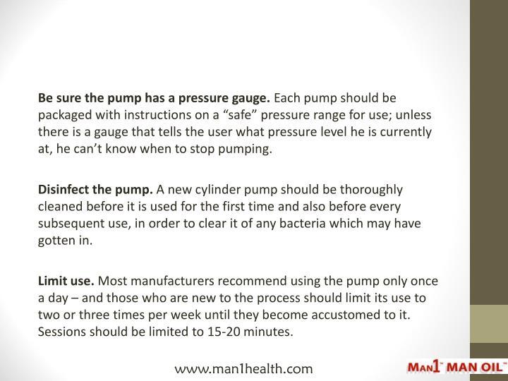 Be sure the pump has a pressure gauge.