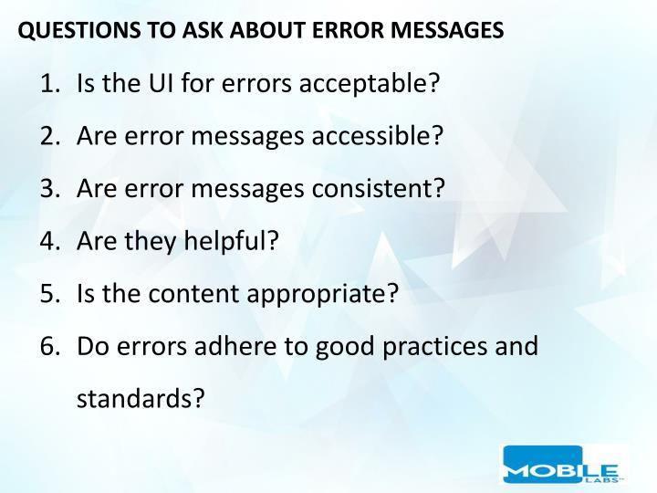 QUESTIONS TO ASK ABOUT ERROR MESSAGES