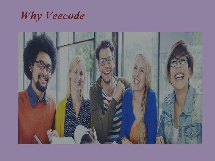 Why Veecode