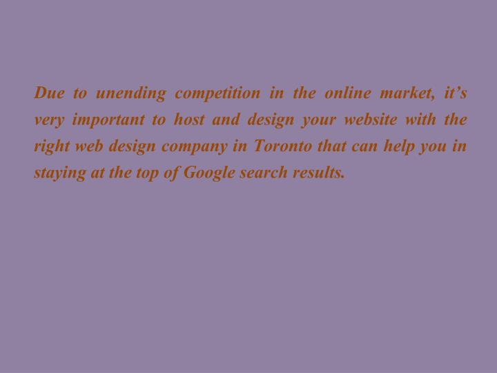 Due to unending competition in the online market, it's very important to host and design your webs...