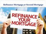 refinance mortgage or second mortgage1