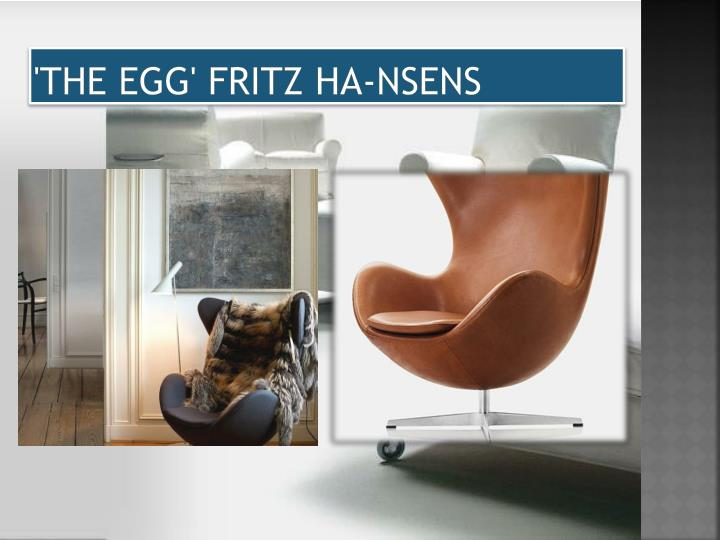 'The Egg' Fritz Ha-