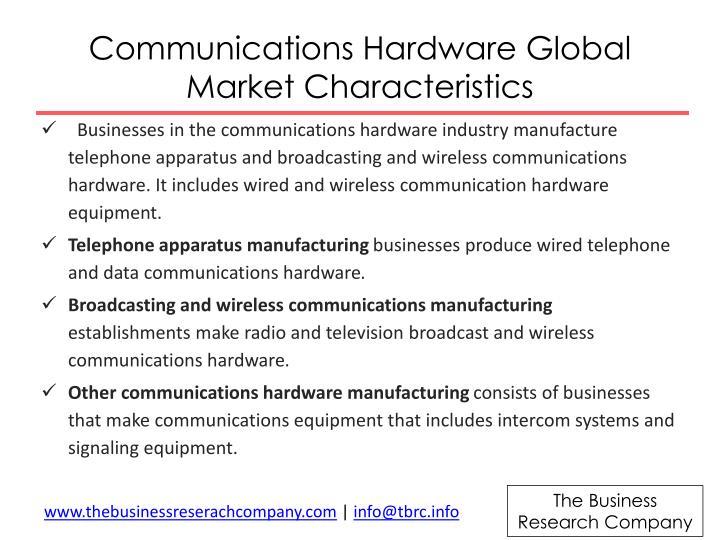 Communications hardware global market characteristics