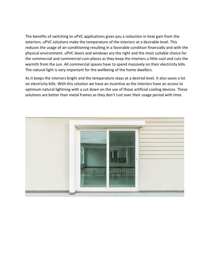 The benefits of switching to uPVC applications gives you a reduction in heat gain from the