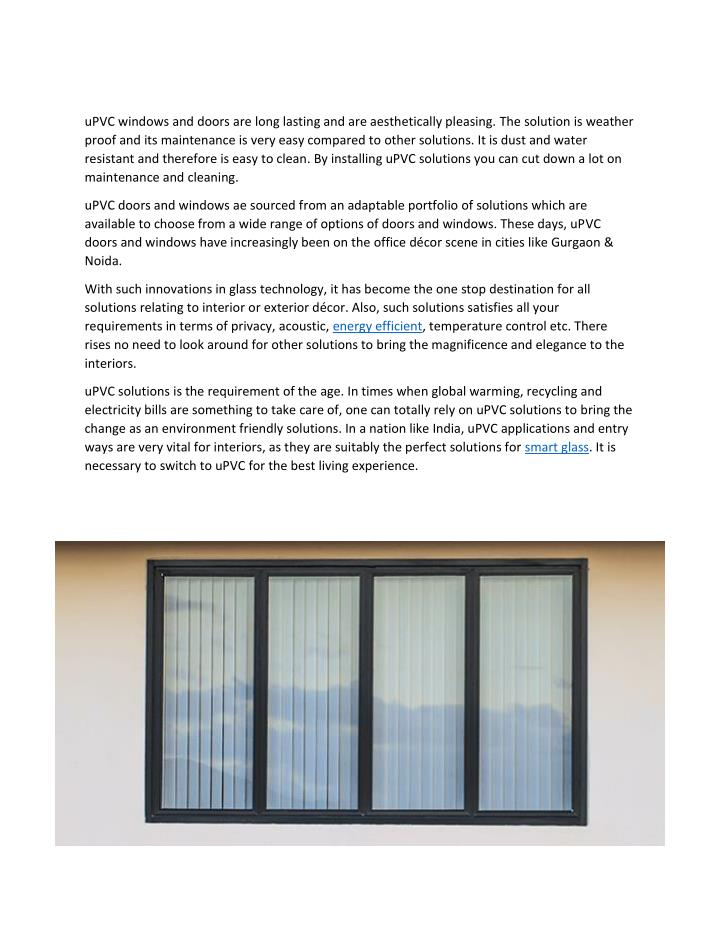 uPVC windows and doors are long lasting and are aesthetically pleasing. The solution is weather