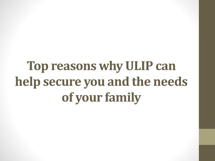 Top reasons why ulip can help secure you and the needs of your family