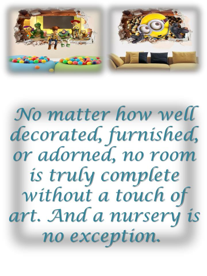 No matter how well decorated, furnished, or adorned, no room is truly complete without a touch of ar...